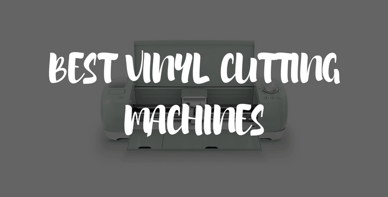Best Vinyl Cutting Machines Reviewed Top 5 Cutters In 2019