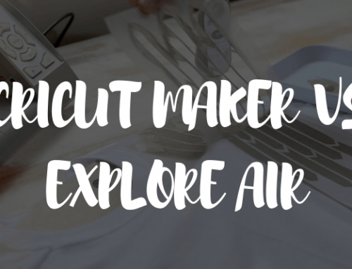 Cricut Maker vs Explore Air