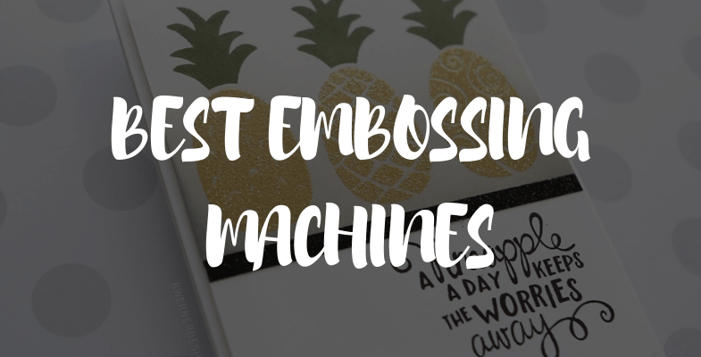 Consumer Crafts Review >> Best Embossing Machines For Card Making Scrapbooking In 2020