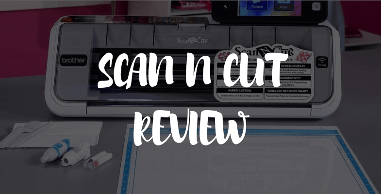 Brother Scanncut Review 2019 Is The Cm350 Machine Any Good